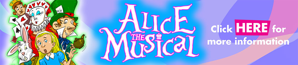 Alice The Musical by Mike Smith and Keith Dawson