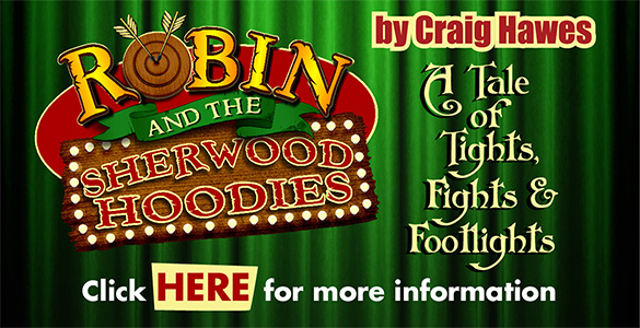 Robin And The Sherwood Hoodies by Craig Hawes - A Tale of Tights, Fights & Footlights